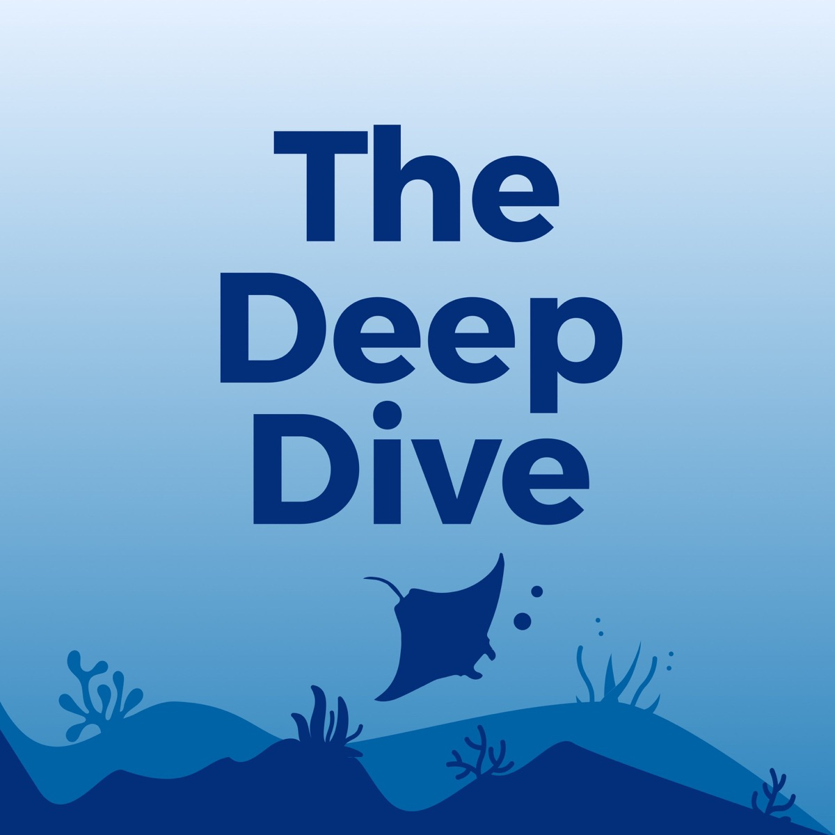 The Deep Dive
