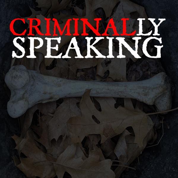 Criminally Speaking