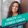 Health and Fitness Coach Success Podcast artwork