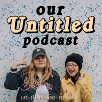 Our Untitled Podcast podcast