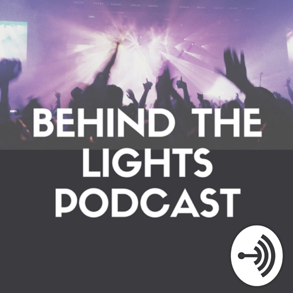 Behind the lights podcast