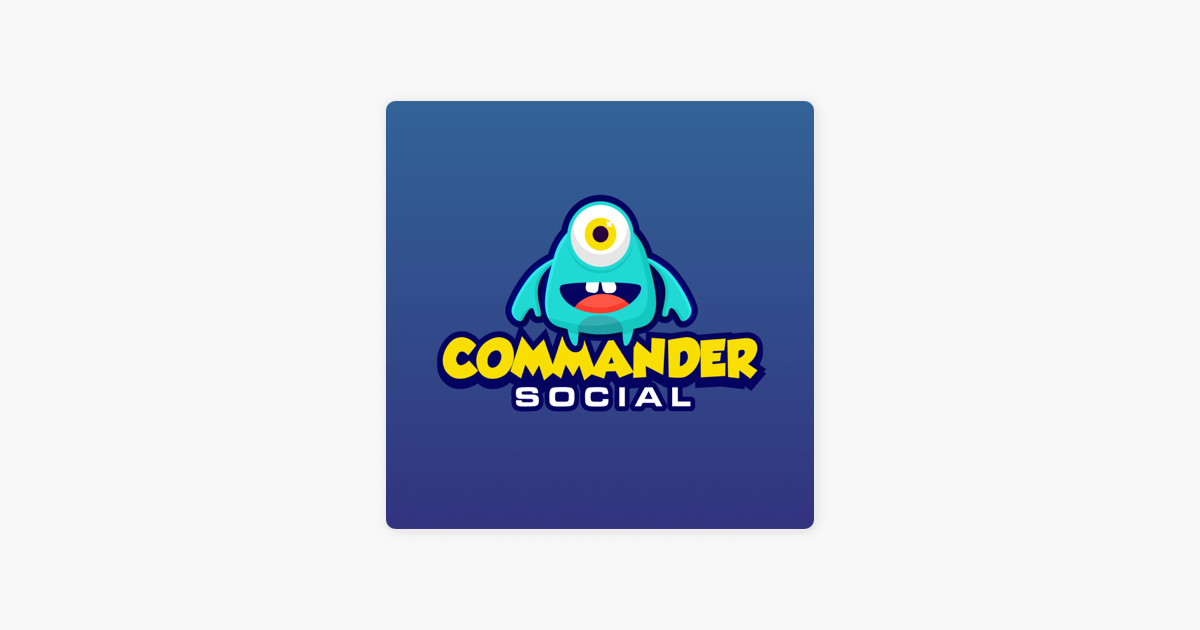 Commander Social on Apple Podcasts