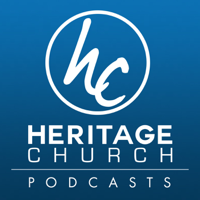 Heritage Church Podcast podcast