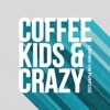 Coffee, Kids, and Crazy artwork