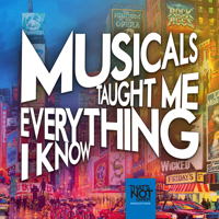 Musicals Taught Me Everything I Know podcast