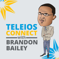 Teleios Connect with Brandon Bailey podcast