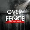 Over The Fence - True Crime Podcast artwork