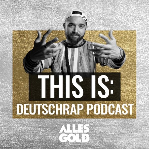 This Is: Deutschrap Podcast von Alles Gold