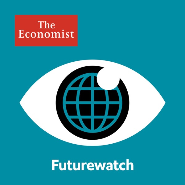 Futurewatch from Economist Radio