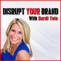 Bardi Toto - Disrupt Your Brand podcast