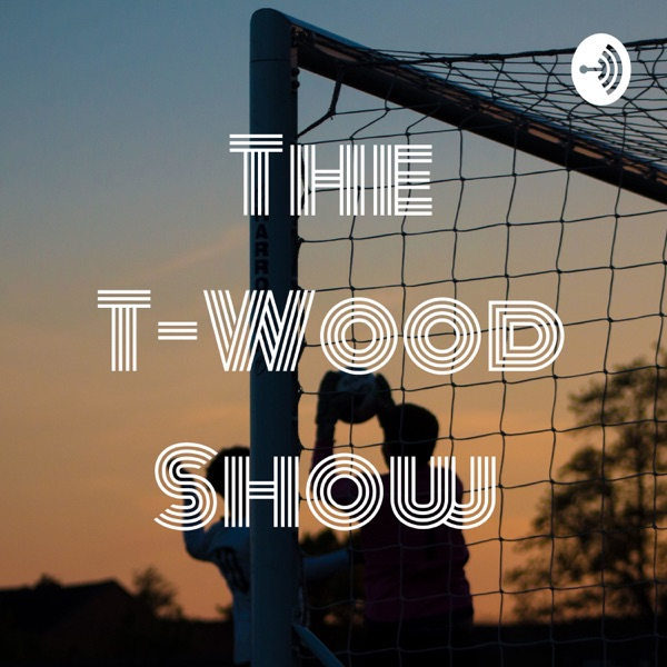 The T-Wood Show