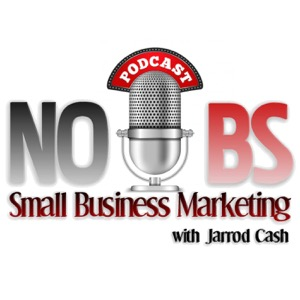 No BS Small Business Marketing with Jarrod Cash