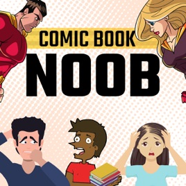 Comic Book Noob on Apple Podcasts