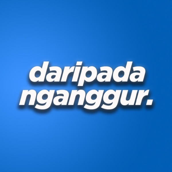 Podcast Daripada Nganggur