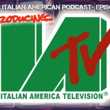 "IAP 119 : ""Introducing Italian America Television"" The Italian American Podcast on Your Screens!"