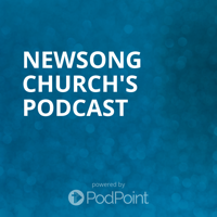 Newsong Church's Podcast podcast