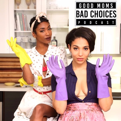 Good Moms Bad Choices:Good Moms Bad Choices