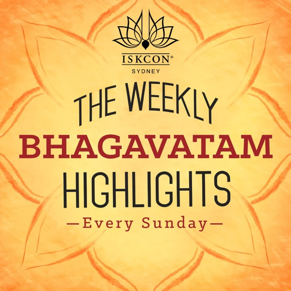 The Weekly Bhagavatam Highlights