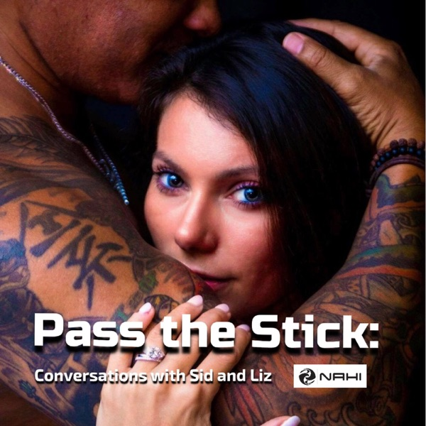 Pass the Stick: Conversations with Sid and Liz