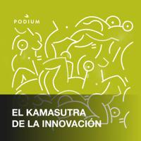 Kamasutra De La Innovación podcast