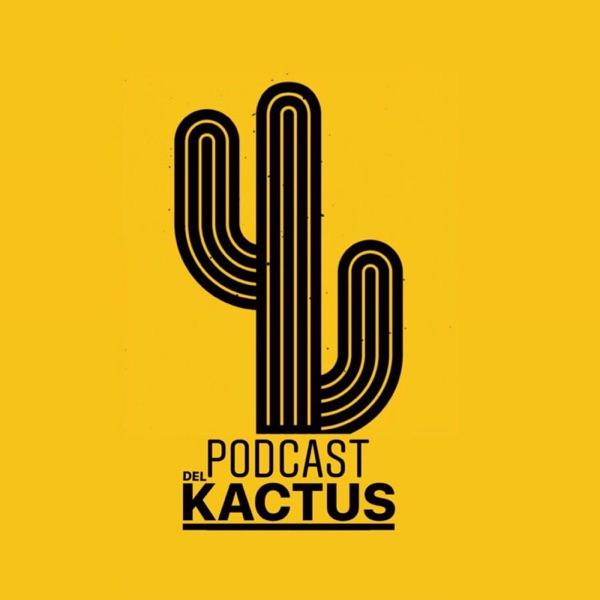 Podcast del Kactus