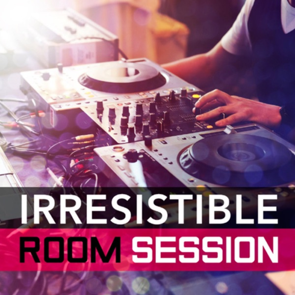 Irresistible Room Sessions