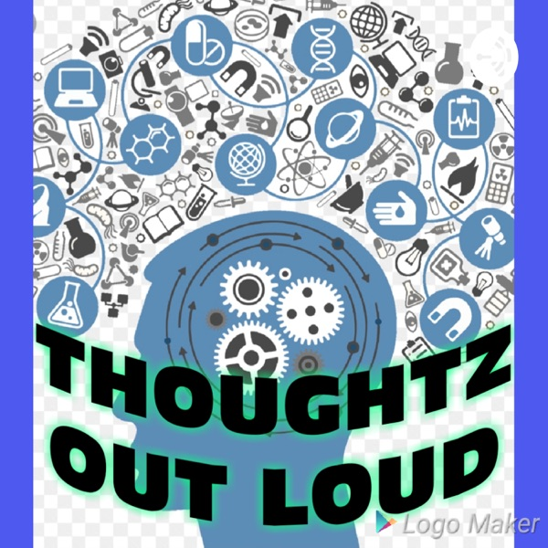 THOUGHTZ OUT LOUD
