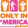 Only in America Podcast artwork