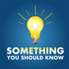 Something You Should Know - Mike Carruthers / OmniCast Media