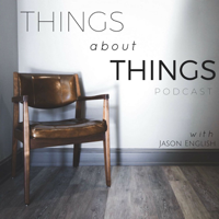 Things About Things with Jason English podcast