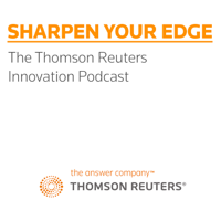 Sharpen Your Edge - The Thomson Reuters Innovation Podcast Series podcast
