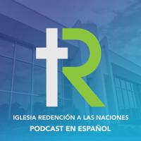 Iglesia Redención a Las Naciones podcast