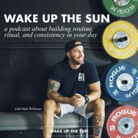 Wake Up The Sun podcast