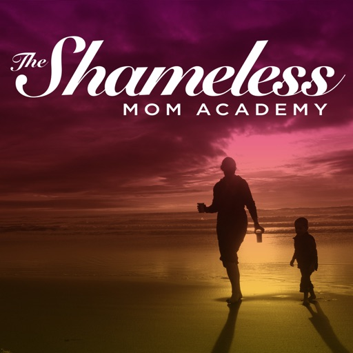Cover image of The Shameless Mom Academy