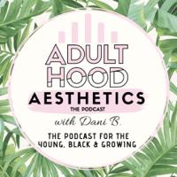 Adulthood Aesthetics podcast