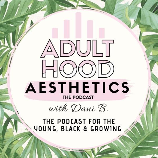 Adulthood Aesthetics