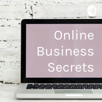 Online Business Secrets podcast