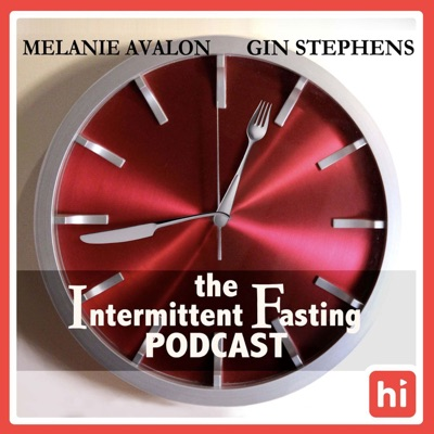 The Intermittent Fasting Podcast:Melanie Avalon, Gin Stephens