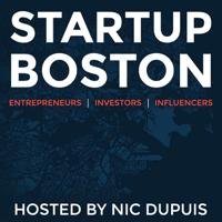 Startup Boston Podcast: Entrepreneurs   Investors   Influencers   Founders podcast