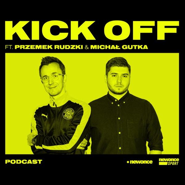 Kick Off ft. Przemek Rudzki & Michał Gutka