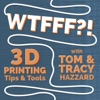 WTFFF?! 3D Printing Podcast: Digital Manufacturing From Design to Print artwork