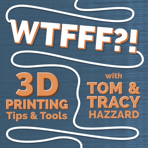 Cover image of WTFFF?! 3D Printing Podcast: 3D Print Tips | 3D Print Tools | 3D Start Point