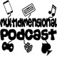 Multidimensional Podcast