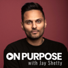 On Purpose with Jay Shetty - Jay Shetty