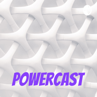 PowerCast podcast