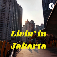 Livin' in Jakarta podcast