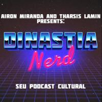Dinastia Nerd podcast