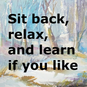 Relax, Mellow out and learn Watercolor