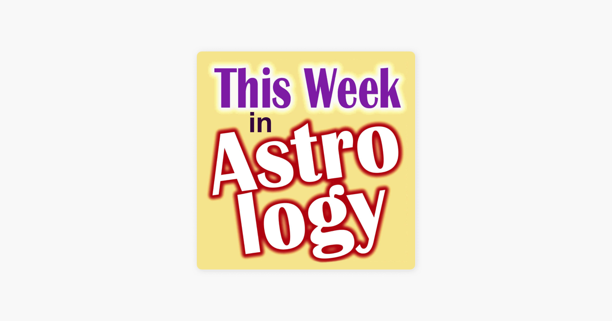 This Week in Astrology on Apple Podcasts