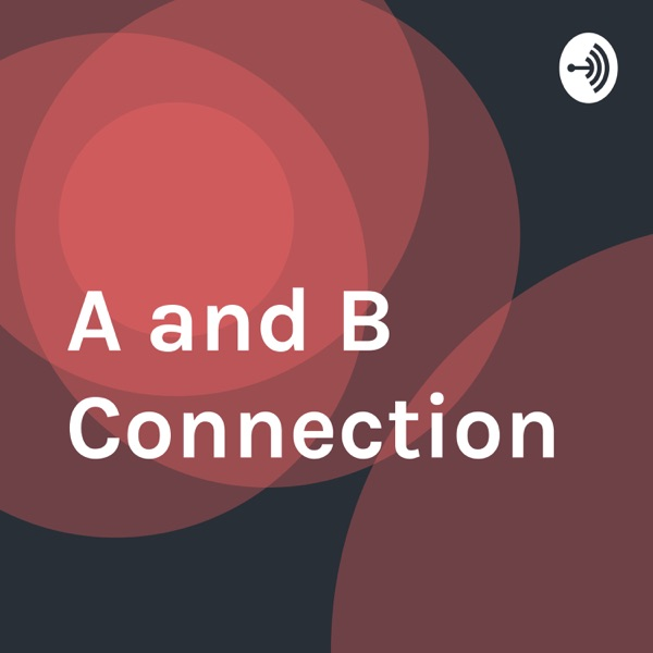 A and B Connection